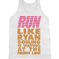 Run Like Ryan Gosling Is Waiting At The Finish Line-White Tank Top L |