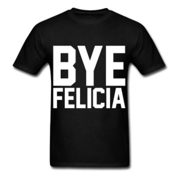 Bye Felicia, Unisex Graphic T-Shirt