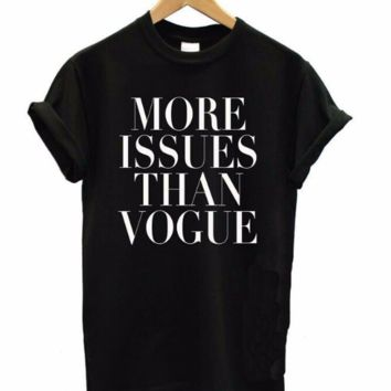 """More Issues Than Vogue"" Cotton T-Shirt"