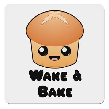 """TooLoud Wake and Bake Cute Roll 4x4"""" Square Sticker"""