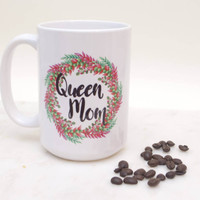 Queen Mom, Funny Mom Coffee Mug, New Mom Coffee Mug, Mug for New Moms, Mothers Day Gift, Mothers Day, Funny New Mom Mug, Mom Gift, Mom Mugs