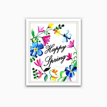 Happy Spring, Printable Wall Art, watercolor flower, seasonal sign, welcome spring quote, spring home decor, floral wall art, large small