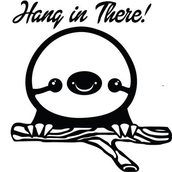 Cute Hang in There Sloth Decal Sticker