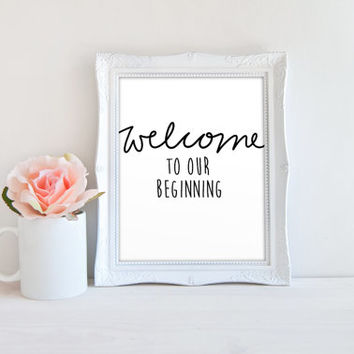 Welcome To Our Beginning Wedding Ceremony Reception Printable Sign, Quote Printable Digital Wall Art Template, Instant Download, 8x10