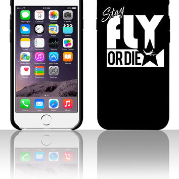 Stay Fly Or Dier 5 5s 6 6plus phone cases