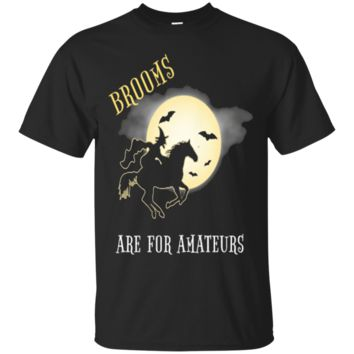Brooms Are For Amateurs T Shirt