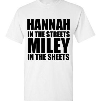 Hannah in the Streets Miley in the Sheets T-Shirt