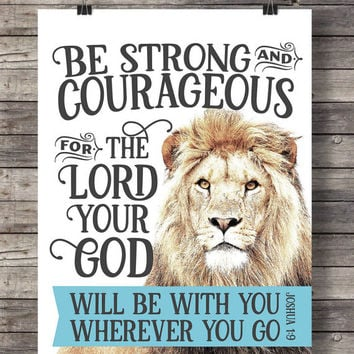 Printable art | Joshua 1:9 | Be strong and courageous, for the Lord your God will be with you | Scripture print | bible verse wall art