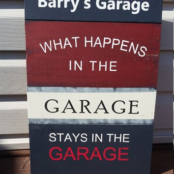 Wood Sign - What Happens in the Garage, Stays in the Garage - Garage Sign, Personalized Garage Sign, Garage sign with Name, Fathers Day Gift