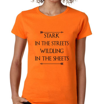 Stark in the streets wildling in the sheets womens t-shirt