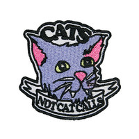 CATS, Not Cat Calls Cat Iron on Patch Pro - Feminist Women's Rights Anti - Sexism Cute