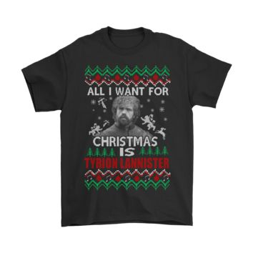 PEAP8HB All I Want For Christmas Is Tyrion Lannister Game Of Thrones Shirts