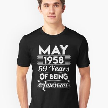 'May 1958 59 Years Of Being Awesome' T-Shirt by phongtrandesign