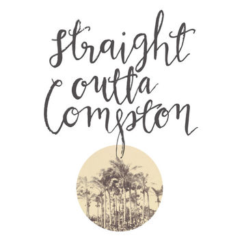 Straight Outta Compton, NWA, wall art prints, hand lettered print, graphic design print, hipster decor, urban outfitters
