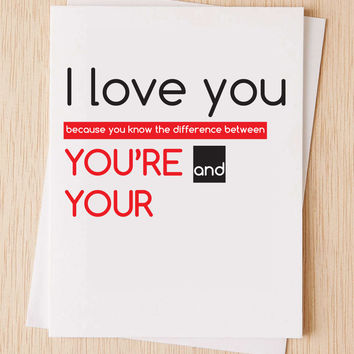 "Funny grammar card, ""I love you because you know the difference between you're and your "", Cute, funny, anniversary card,"