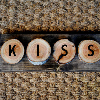 KISS // Inspirational Quote Wooden Sign