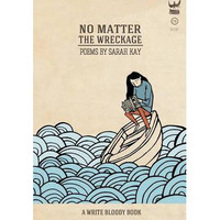 No Matter the Wreckage By (author) Fellow Sarah Kay
