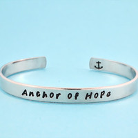 Anchor of Hope - Hand Stamped Aluminum Cuff Bracelet, Motivational Message Bracelet, Inspirational Gift