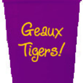 Geaux Tigers - Stadium Cups