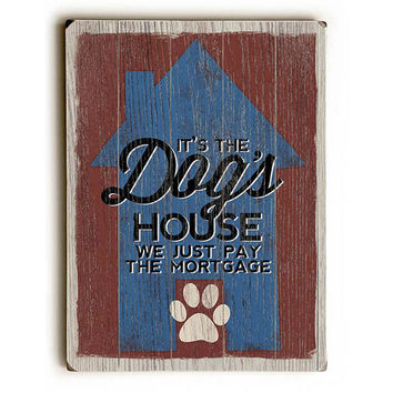 Dog's House by Artist Misty Diller Wood Sign