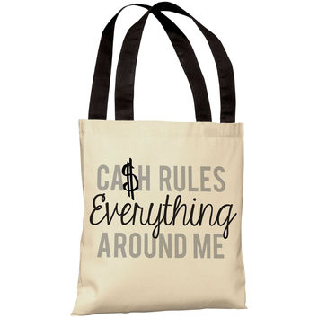"""Cash Rules Everything Around Me"" 18""x18"" Tote Bag by OneBellaCasa"