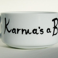 Karma's a bitch, if you've been 1. - Coffee / Soup Cup / Mug