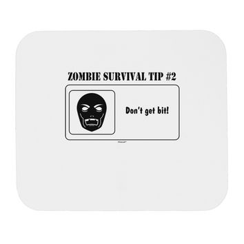 Zombie Survival Tip # 2 - Don't get Bit Mousepad