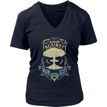 'I'm Already Against the Next War' - Women's V-Neck