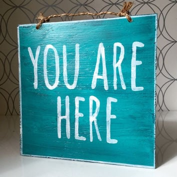 You Are Here Sign / Bohemian Decor / Hippie Decor