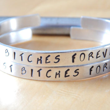 Best Bitches Forever - Best Friend Bracelet -  Set Of Two Aluminium Bracelets - Hand Stamped  - Customizable - BFF Gift