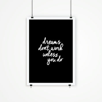 "Typography Art ""Dreams Don't Work Unless You Do"" Wall Art Inspirational Quote Black and White Print Typographic Print"