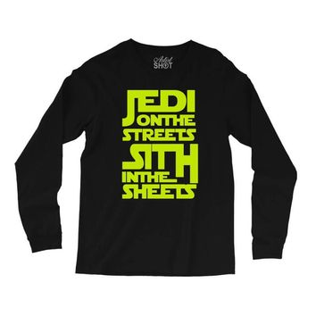 Jedi On The Streets Sith In The Sheets Long Sleeve Shirts