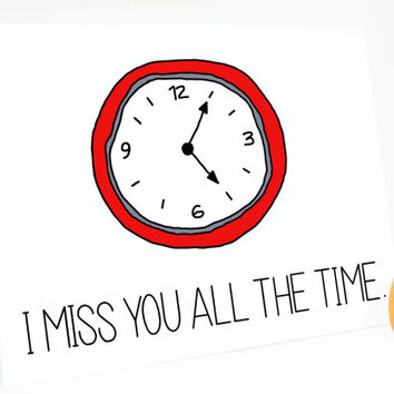 Funny Miss You Card - I Miss You All the Time. Missing You.