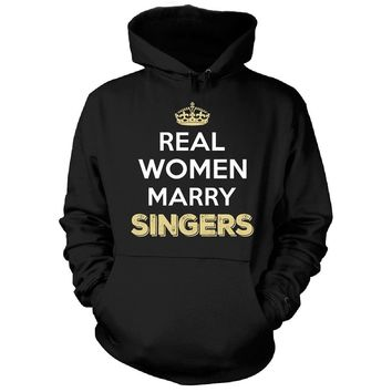 Real Women Marry Singers. Cool Gift - Hoodie