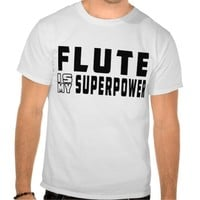Flute Is My Superpower Tees