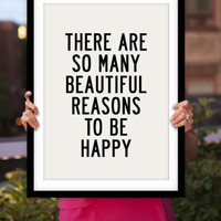 "Inspirational Quote ""There are so many beautiful reasons to be happy"" Wall Decor Motivational Typographical Art Print"