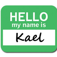 Kael Hello My Name Is Mouse Pad