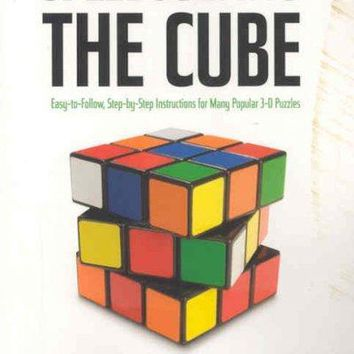 Speedsolving the Cube: Easy to Follow, Step-by-step Instructions for Many Popular 3-d Puzzles