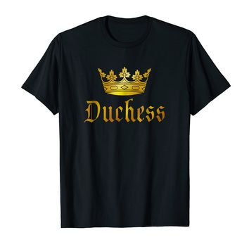 DUCHESS T-shirt Regal Crown Royalty Gift