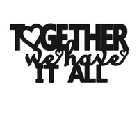Together We Have It All laser cut out Wooden Word Quote