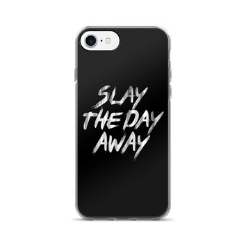 Slay The Day Away iPhone 7/7 Plus Case