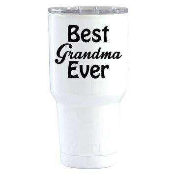 YETI 30 oz Best Grandmother Ever on White Tumbler