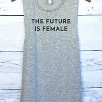 The Future is Female Muscle Tank Top