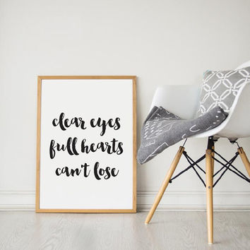 Printable Wall Art Prints,Printable Quotes,Digital Print,Digital Download,Modern Decor,Dorm Art,Clear Eyes Full Hearts, Friday Night Lights