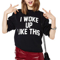 "Black ""I WOKE UP LIKE THIS"" Print Sweatshirt"