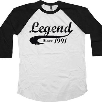 Legend Since 1991 (Any Year) Raglan 25th Birthday Gift American Apparel Raglan 25 Years Old Custom T Shirt Mens Ladies Unisex Raglan-SA306