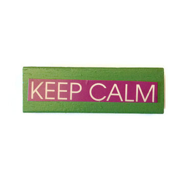 KEEP CALM  fridge magnet GREEN Reworked enga block Upcycled Retro Decor for Home or Office