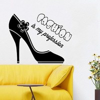 Wall Decals Vinyl Decal Sticker Beauty Shop Quote Fashion Is My Profession Shoe Interior Design Mural Girl Bedroom Living Room Decor