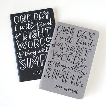 Pocket Notebook // Jack Kerouac Quote, Hand Lettered, Mini Moleskine, Black on Grey, One Day I Will Find the Right Words