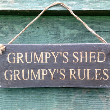 Shed Sign. Funny gift for him. Grumpy's Shed Grumpy's Rules. Funny Gift For Men.